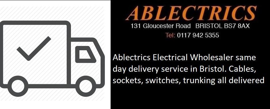 bristol delivery, same day bristol delivery, electrical wholesaler same day delivery, bristol electrical wholesaler, ablectrics bristol, ablectrics delivery